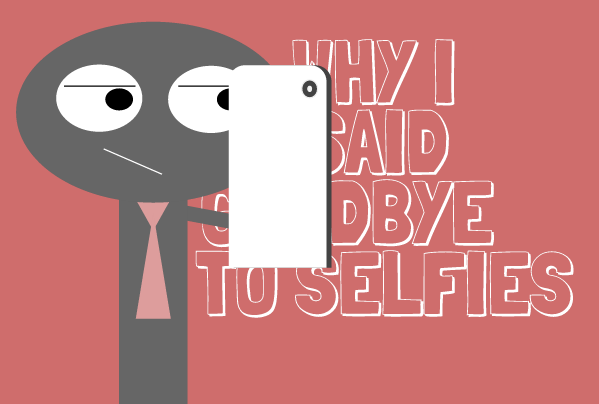 it seems like everyone has a strong opinion about selfies of course
